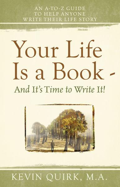 Life Is a Book And It's Time to Write It! An A-to-...