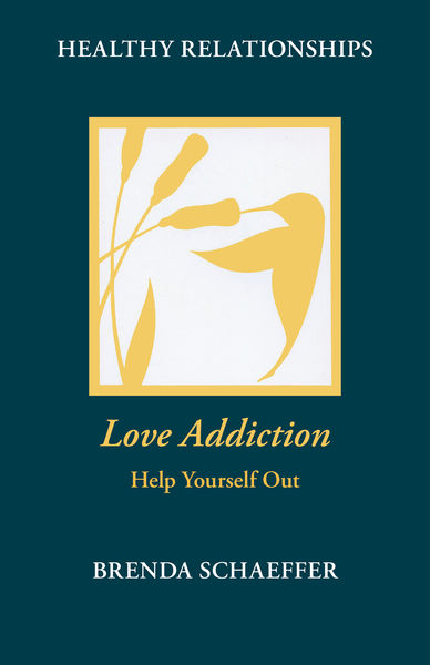 Love Addiction: Help Yourself Out