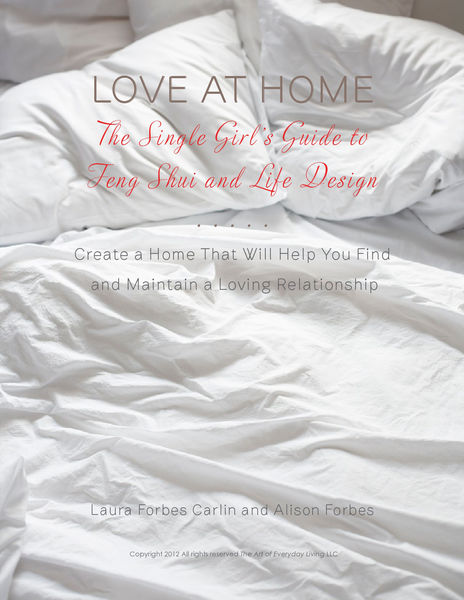 Love at Home: The Single Girl's Guide to Feng Shui...