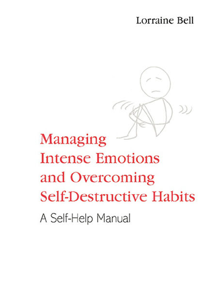 Managing Intense Emotions and Overcoming Self-Dest...