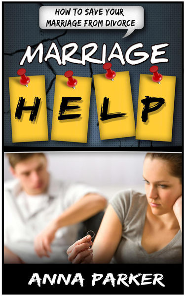 Marriage Help: How To Save Your Marriage From Divo...
