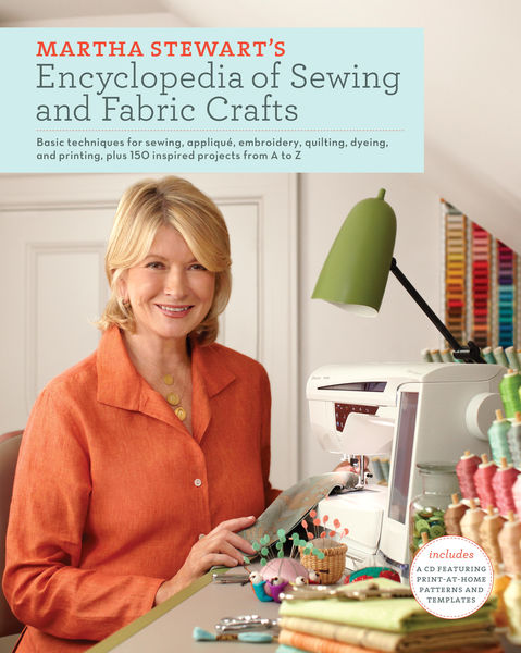 Martha Stewart's Encyclopedia of Sewing and Fabric...