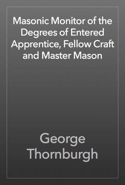 Masonic Monitor of the Degrees of Entered Apprenti...