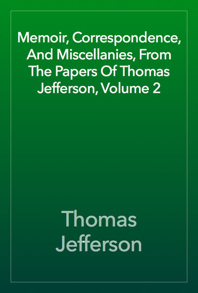 Memoir, Correspondence, And Miscellanies, From The...
