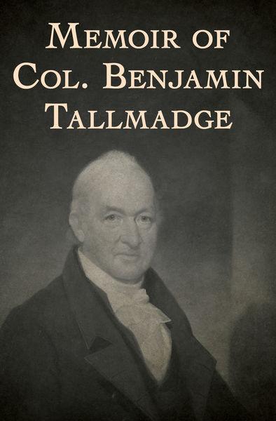 Memoir of Col. Benjamin Tallmadge