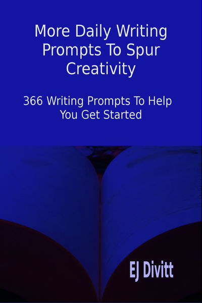 More Daily Writing Prompts To Spur Creativity: 366...