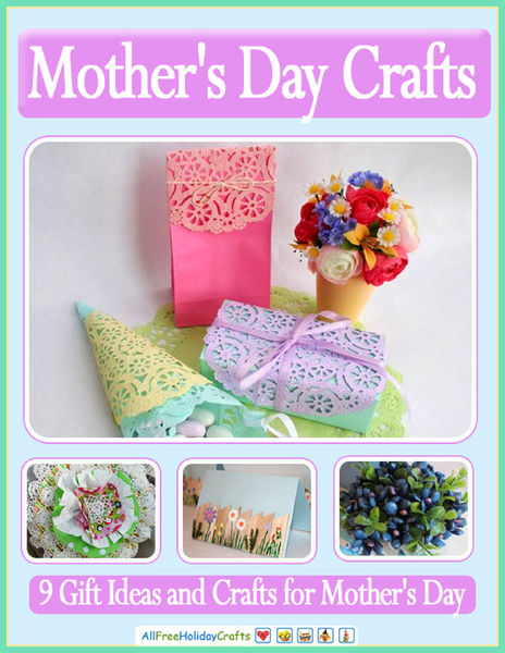 Mother's Day Crafts: 9 Gift Ideas and Crafts for M...