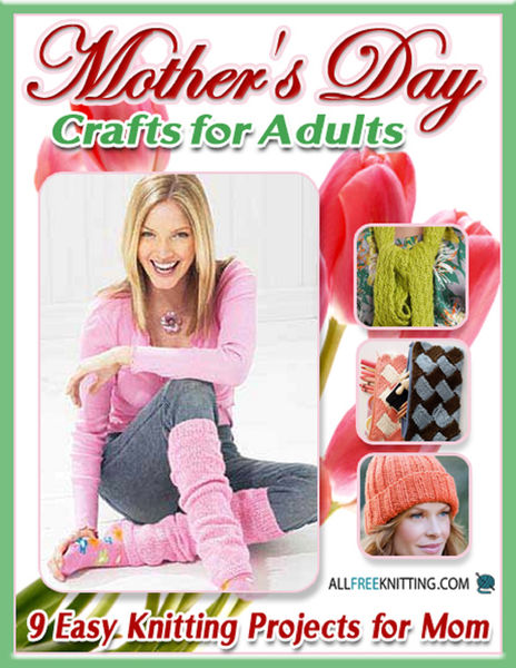 Mother's Day Crafts for Adults: 9 Easy Knitting Pr...