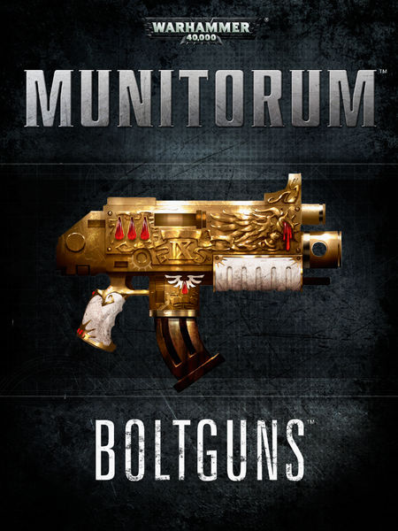 Munitorum: Boltguns