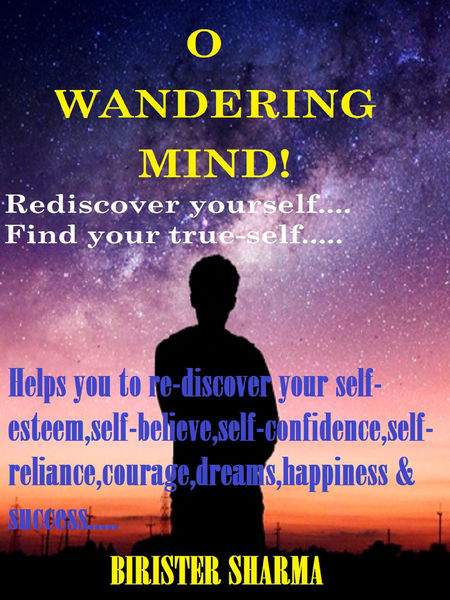 O Wandering Mind!(Rediscover yourself….Find your t...