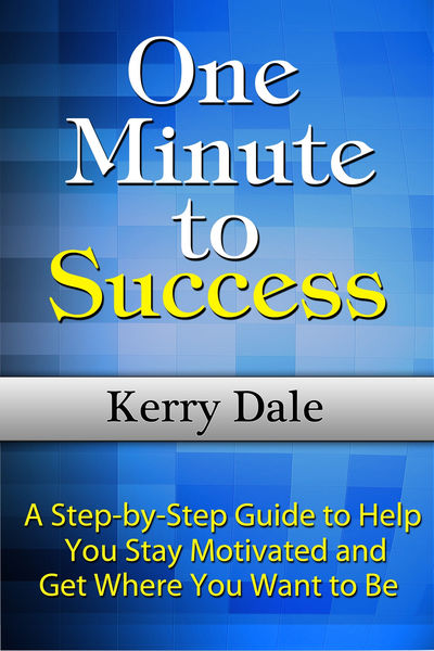 One Minute to Success: A Step-by-Step Guide to Hel...