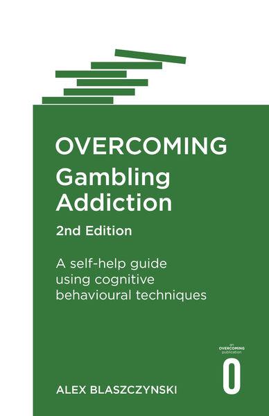 Overcoming Gambling Addiction, 2nd Edition