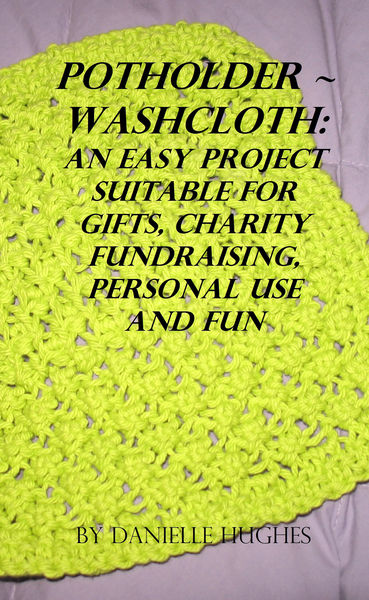 Potholder ~ Washcloth: An easy project. Suitable f...