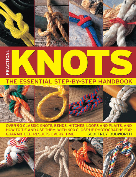 Practical Knots: The Essential Step-By-St...