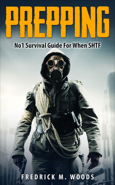 Prepping: No1 Survival Guide For When SHTF
