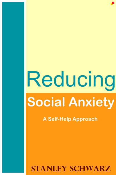 Reducing Social Anxiety: A Self-Help Approach