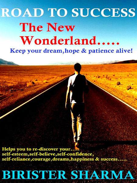 Road To Success...The New Wonderland (Keep your Dr...