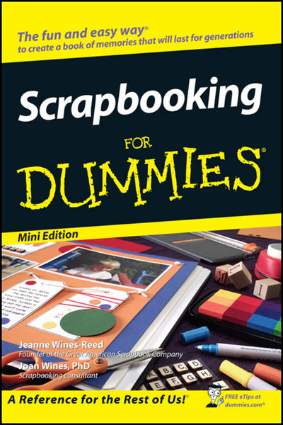 Scrapbooking For Dummies ®, Mini Edition