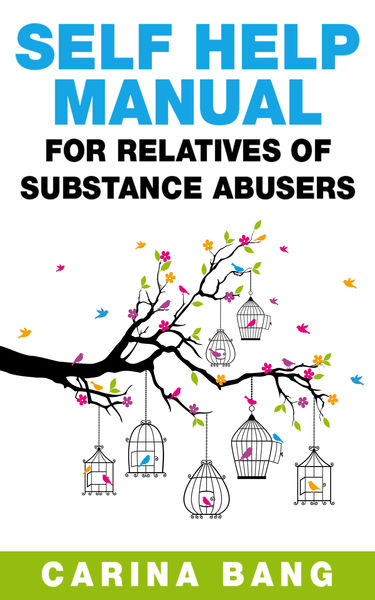 Self-Help Manual For Relatives of Substance Abuser...