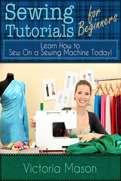 Sewing Tutorials for Beginners: Learn How to Sew O...