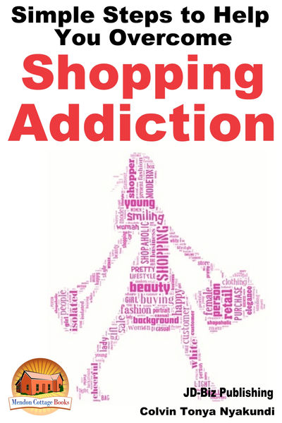 Simple Steps to Help You Overcome Shopping Addicti...