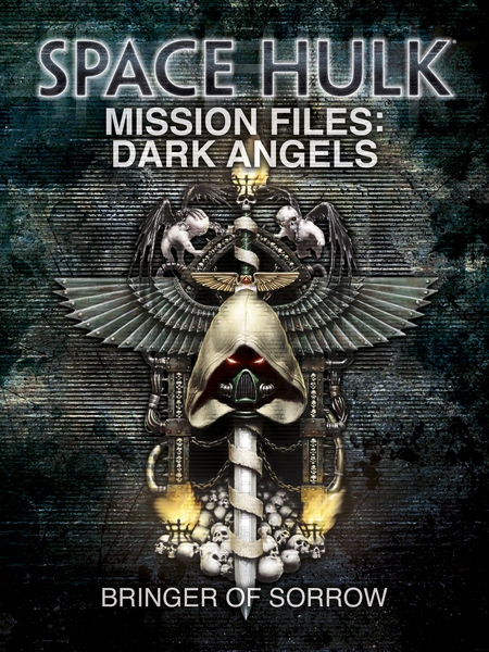 Space Hulk Mission Files: Dark Angels - Bringer of...