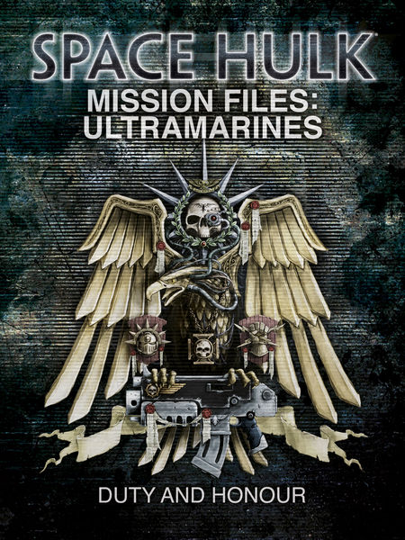 Space Hulk Mission Files: Ultramarines - Duty and ...