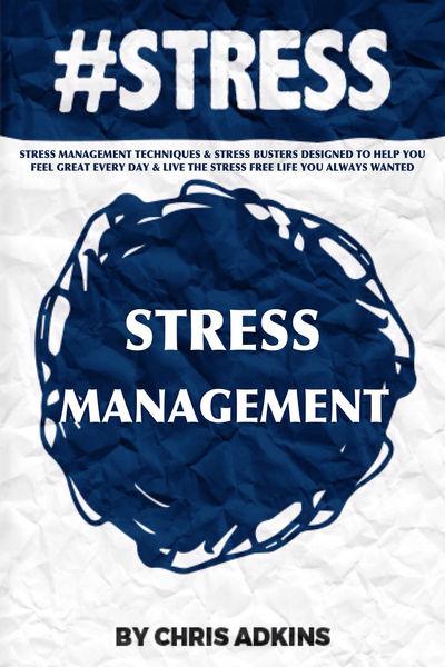 #STRESS: Stress Management Techniques And Stress B...