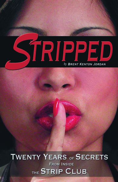 Stripped: Twenty Years of Secrets From Inside the ...