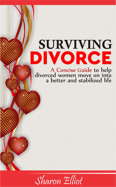 Surviving Divorce: A Concise Guide to Help Divorce...