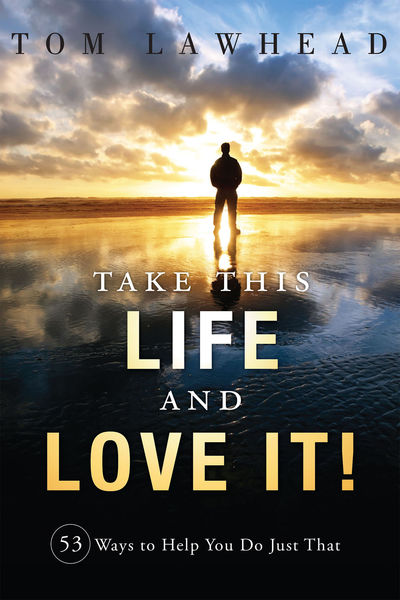 Take This Life and Love It!
