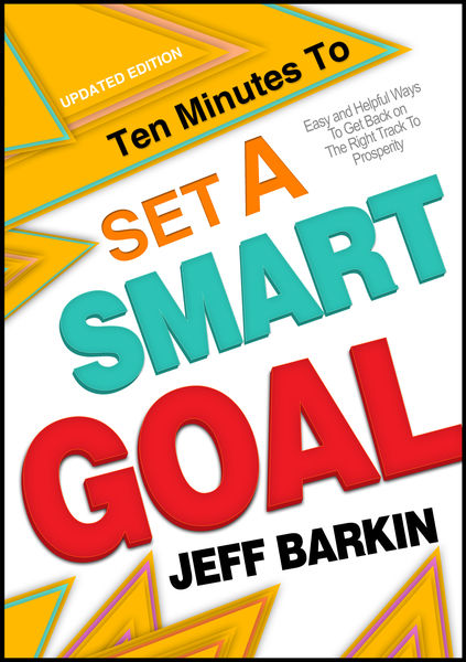 Ten Minutes To Set A Smart Goal: Easy and Helpful ...