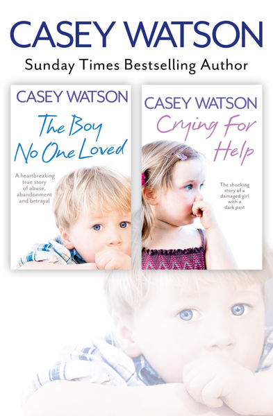 The Boy No One Loved and Crying for Help 2-in-1 Co...