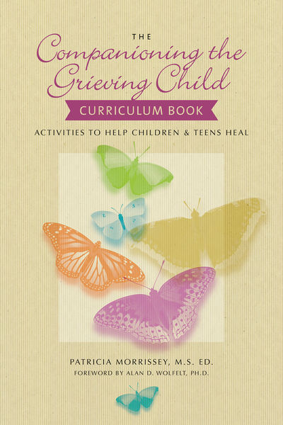 The Companioning the Grieving Child Curriculum Boo...
