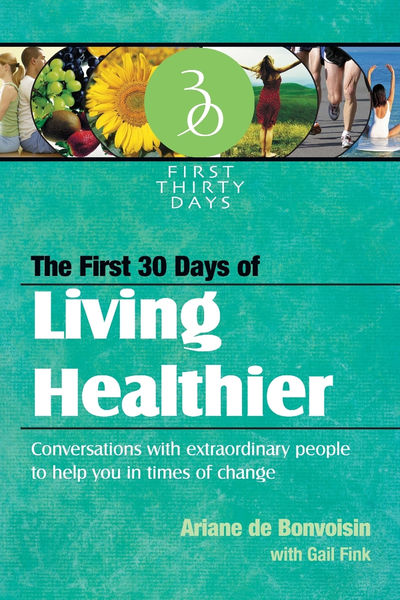 The First 30 Days of Living Healthier
