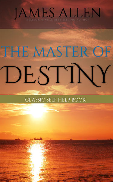 The Master of Destiny: Classic Self Help Book