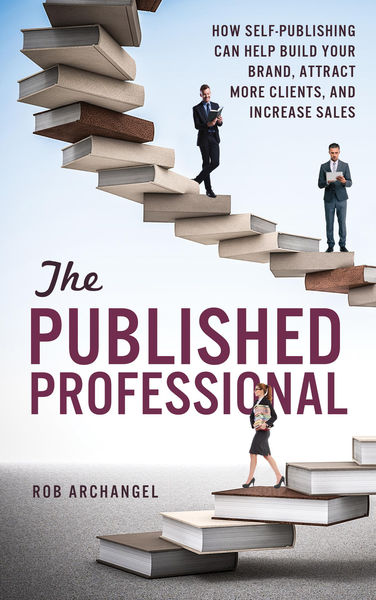 The Published Professional: How Self-Publishing ca...