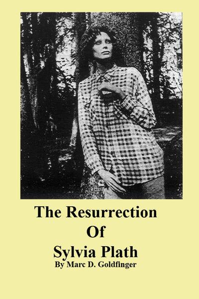 The Resurrection of Sylvia Plath