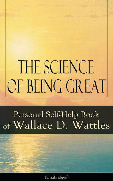 The Science of Being Great: Personal Self-Help Boo...