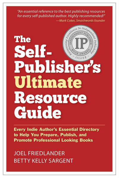 The Self-Publisher's Ultimate Resource Guide: Ever...