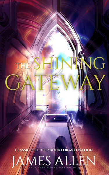 The Shining Gateway: Classic Self Help Book for Mo...