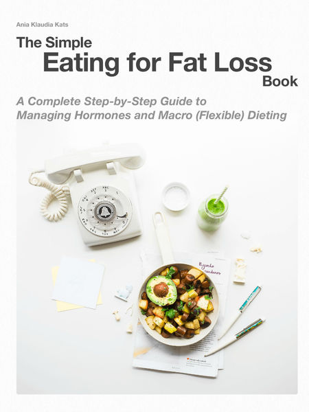 The Simple Eating for Fat Loss Book