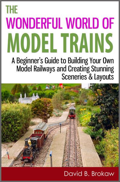 The Wonderful World of Model Trains: A Beginner's ...