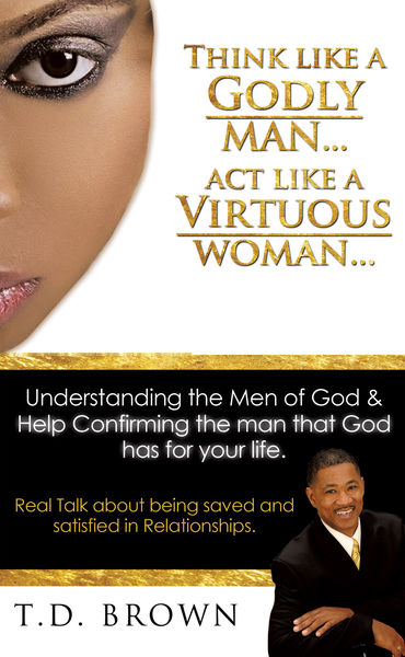 Think Like a Godly Man... Act Like a Virtuous Woma...
