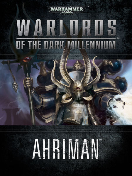 Warlords of the Dark Millennium: Ahriman