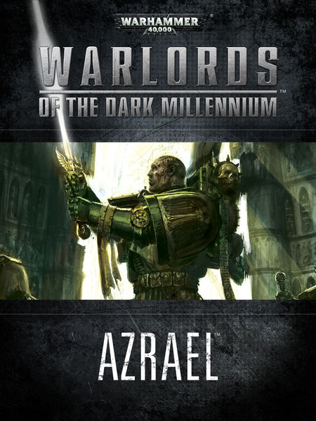 Warlords of the Dark Millennium: Azrael