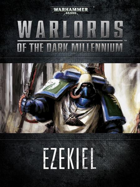 Warlords of the Dark Millennium: Ezekiel