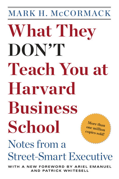 What They Don't Teach You at Harvard Business Scho...