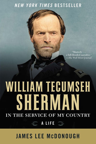 William Tecumseh Sherman: In the Service of My Cou...