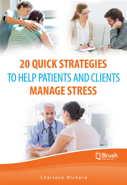20 Quick Strategies to Help Patients and Clients M...